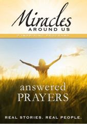 Miracles Around Us - Answered Prayers