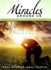 Miracles Around Us - Finding Faith