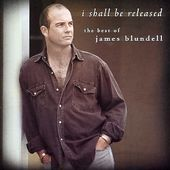I Shall Be Released: Best of James Blundell
