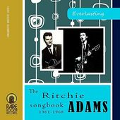 Everlasting: The Ritchie Adams Songbook 1961-1968