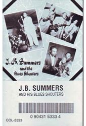 J.B. Summers And The Blues Shouters (Audio