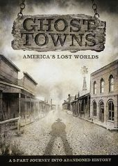 Ghost Towns: America's Lost Worlds (2-DVD)