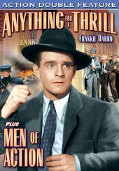 Anything For a Thrill (1937) / Men of Action