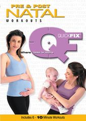 Quick Fix - Pre & Post Natal Workouts