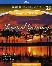 Living Landscapes: Tropical Getaway (Blu-ray)