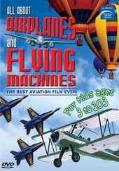 All About Airplanes and Flying Machines