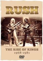 Rush - The Rise of Kings, 1968-1981