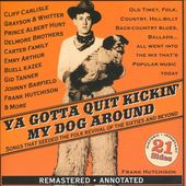 Ya Gotta Quit Kickin' My Dog Around: Songs That