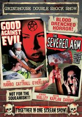 Grindhouse Double Shock Show: Good Against Evil