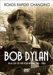 Bob Dylan: Roads Rapidly Changing - In & Out of