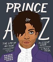 Prince - A to Z: The life of an icon from