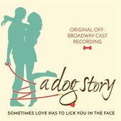 A Dog Story (Original Off-Broadway Cast Recording)
