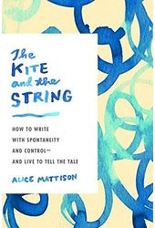 The Kite and the String: How to Write With