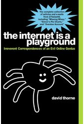 The Internet Is a Playground: Irreverent