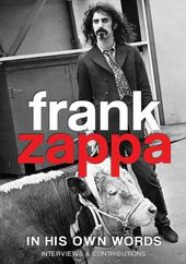 Frank Zappa - In His Own Words