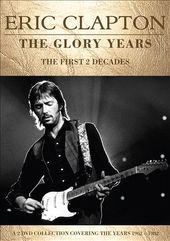Eric Clapton: The Glory Years - The First Two