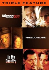 No Good Deed / Freedomland / In My Country
