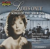 Ladies Only: Songs of The 40's & 50's