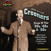 Best of The Crooners: Songs of The 30's, 40's &