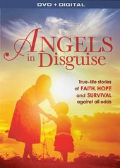 Angels in Disguise: True-Life Stories of Faith,