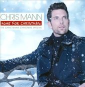 Home for Christmas: The Chris Mann Christmas