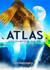 Discovery Channel - Atlas: Uncovering Earth