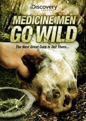 Discovery Channel - Medicine Men Go Wild