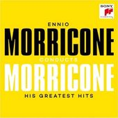 Ennio Morricone Conducts Morricone: His Greatest