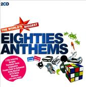 The World's Biggest Eighties Anthems (2-CD)