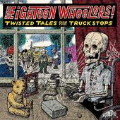 Eighteen Wheelers: Twisted Tales from the Truck