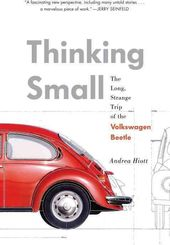 Thinking Small: The Long, Strange Trip of the