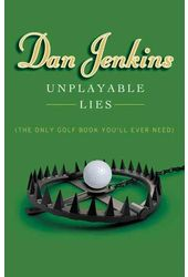 Golf - Unplayable Lies: The Only Golf Book You'll