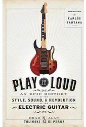 Guitars - Play It Loud: An Epic History of the