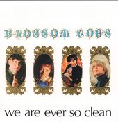 We Are Ever So Clean [Deluxe Edition]