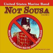 Not Sousa II: More Great Marches By John Philip