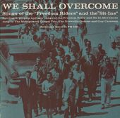 We Shall Overcome: Songs of the Freedom Riders &
