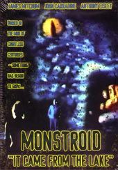 "Monstroid ""It Came From The Lake"""