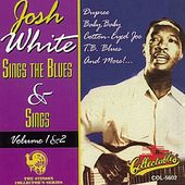 Josh White Sings The Blues And Sings, Volumes 1 &
