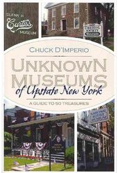 Unknown Museums of Upstate New York: A Guide to