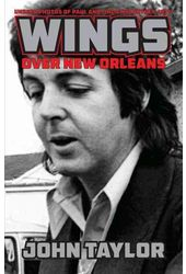 Paul McCartney - Wings Over New Orleans: Unseen