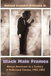 Black Male Frames: African Americans in a Century