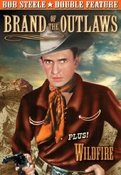 Bob Steele Double Feature: Brand of the Outlaws