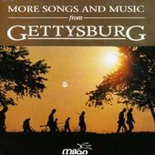 Gettysburg: More Songs & Music from the Movie