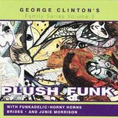 George Clinton's Family Series, Volume 3: Plush