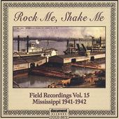 Rock Me, Shake Me: Field Recordings, Volume 15: