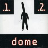 Dome 1 & 2 [Import]