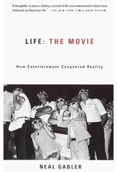 Life the Movie: How Entertainment Conquered