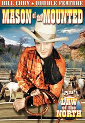 Bill Cody Double Feature: Mason of the Mounted /