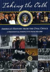 Taking the Oath: America's History From the Oval