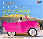 NPR More Funniest Driveway Moments: Radio Stories